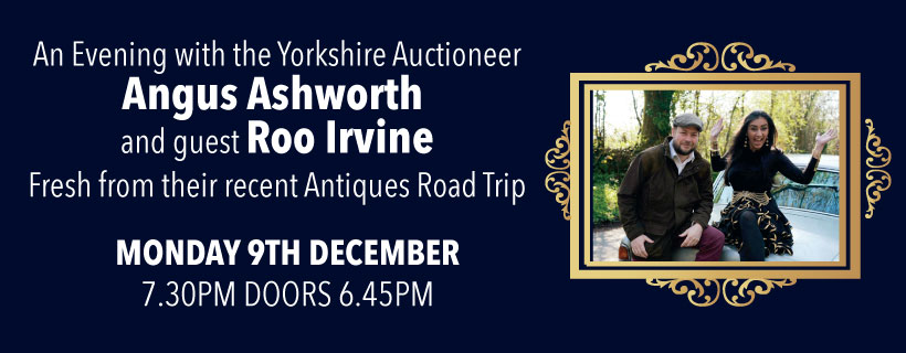 An Evening with Yorkshire Auctioneer Angus Ashworth and guest Roo Irvine