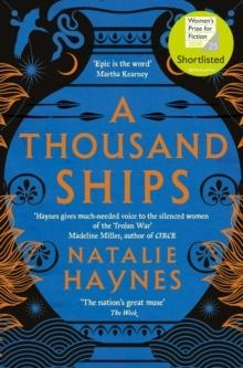 A Thousand Ships by Natalie Haynes (Picador paperback £8.99)