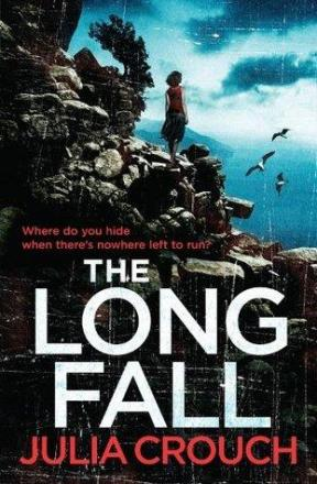 The Long Fall by Julia Crouch (Headline, £13.99)