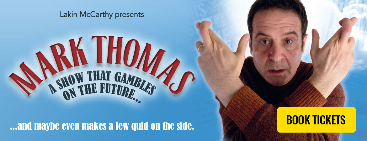 Mark Thomas: 'A Show That Gambles On The Future'