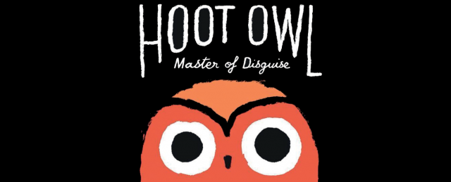 Hoot Owl: Master of Disguise